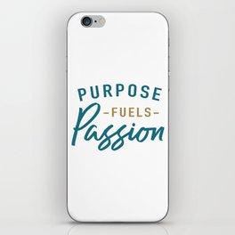 Purpose fuels passion iPhone Skin
