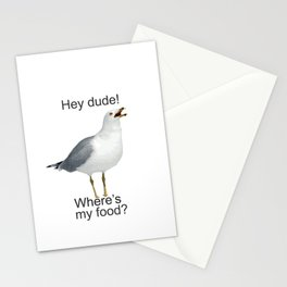 Seagull hey dude where's my food Stationery Cards