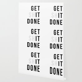Get Sh(it) Done // Get Shit Done Wallpaper