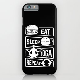 Eat Sleep Yoga Repeat - Meditation Yoga Yogi iPhone Case