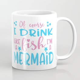 I'm A Mermaid Coffee Mug