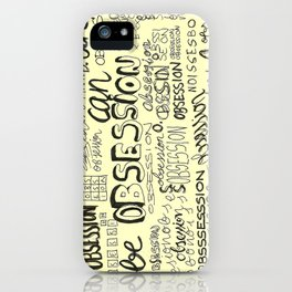 Obsession can be an obsession iPhone Case