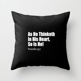 As He Thinketh Proverbs 23: 7 Throw Pillow