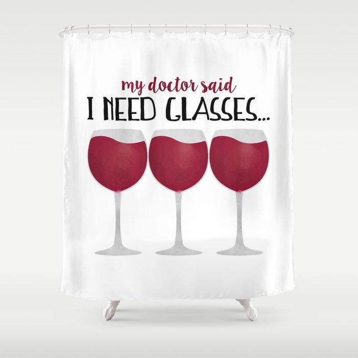 My Doctor Said I Need Glasses... Shower Curtain
