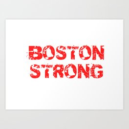 Support BOSTON STRONG Red Grunge Art Print