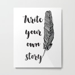 Write your own Story Metal Print