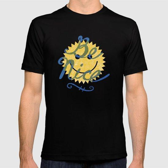 Be Nice. T-shirt