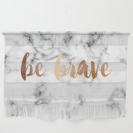 Be Brave Marble 045 Wall Hanging