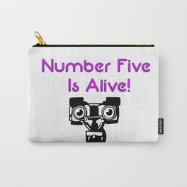 Number Five is Alive Carry-All Pouch