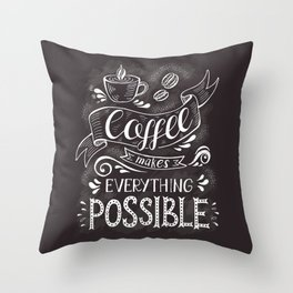 Coffee makes everything possible - lovely coffee humor typography illustration Throw Pillow