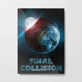 Final Collision Metal Print