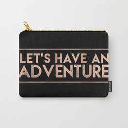 LET'S HAVE AN ADVENTURE in Rose Gold on Black Carry-All Pouch