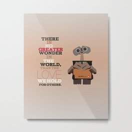 walle, the greatest wonder.. inspirational quote Metal Print