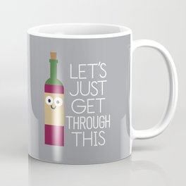 When You're Feeling Merlot Coffee Mug