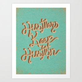 Hustlers Keep Art Print