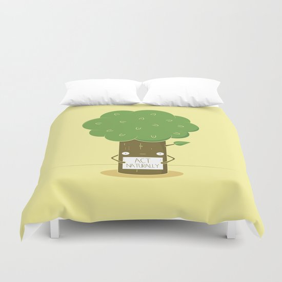 Act Naturally! Duvet Cover