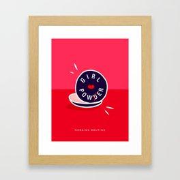 Girl Power - Morning Routine #girlpower #motivational Framed Art Print
