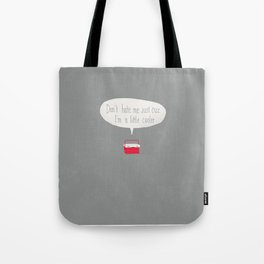 Just a little cooler Tote Bag