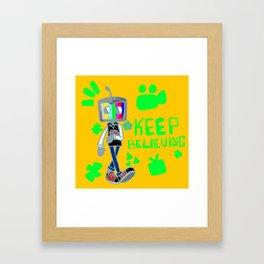 Keep Believin Framed Art Print