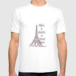 Paris is a Good Idea T-shirt