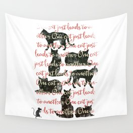 one cat just leads to another Wall Tapestry