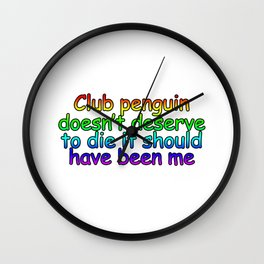 Club-Penguin Doesn't Deserve To Die Wall Clock