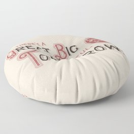 Great Big, Beautiful Tomorrow Floor Pillow