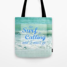 The Surf Is Calling and I Must Go  II Tote Bag