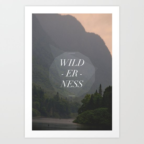 WILDERNESS — Art Print
