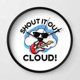 Shout It Out Cloud Cute Rocker Cloud Pun Wall Clock