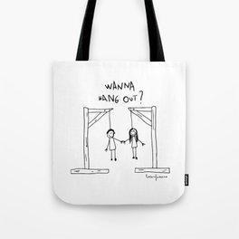 Wanna Hang Out? Tote Bag