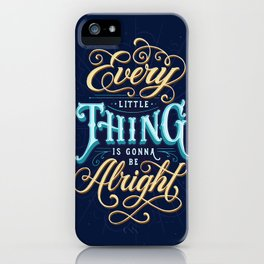 Every Little Thing... iPhone Case
