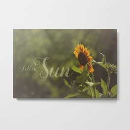 Follow the Sun Metal Print