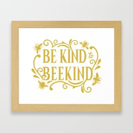 Be Kind to Beekind - Save the Bees Framed Art Print