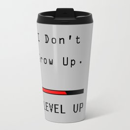 I DOn't Grow Up, I Level Up - Nerd Gamer Travel Mug
