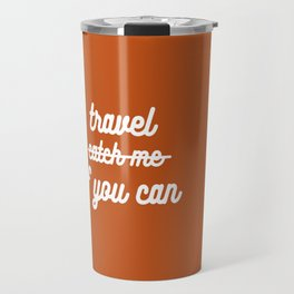 travel if you can Travel Mug