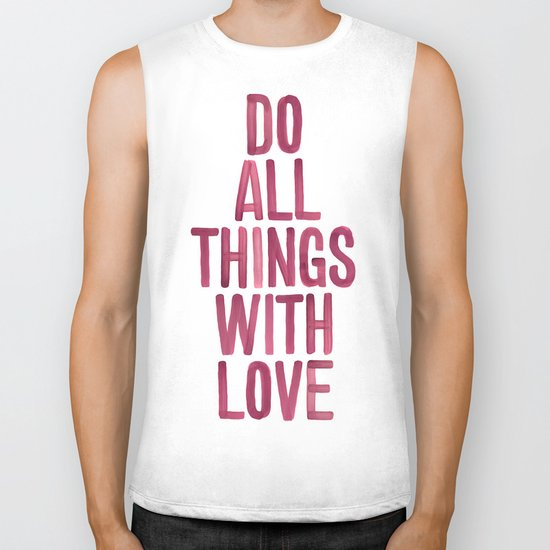 Do All Things With Love Biker Tank