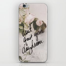 Don't Quit Your Day Dream iPhone Skin