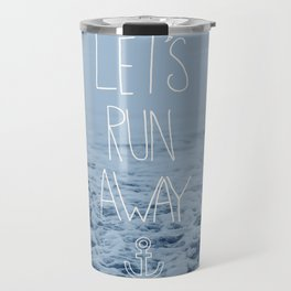 Let's Run Away: Ocean Travel Mug
