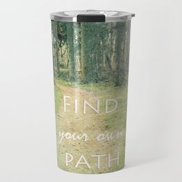 Find your own Path Travel Mug