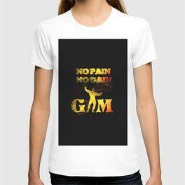 gym muscle no pain no gain T-shirt