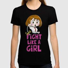 Fight like a girl - Ochaco Uraraka - My Hero Academia T-shirt