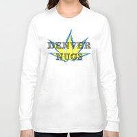 denver Long Sleeve T-shirts featuring Denver Nugz by Brunsville