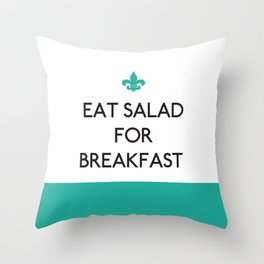 Eat Salad for Breakfast – quote Throw Pillow
