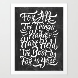 For All The Things My Hands Have Held Art Print