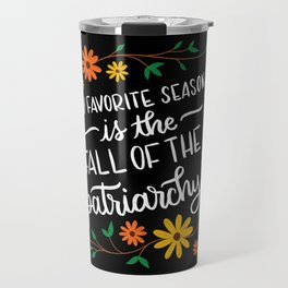 Fall of the Patriarchy Travel Mug