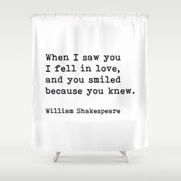 When I Saw You I Fell In Love, William Shakespeare Romantic Quote Shower Curtain