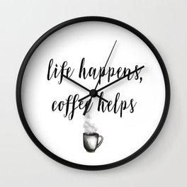 life happens, coffee helps Wall Clock