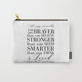 Inspirational Quote Winnie The Pooh Quote Print Typography Print Quote You Are The Braver Than You.. Carry-All Pouch