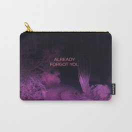 Already Forgot You Carry-All Pouch